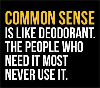 common sense is like deodrant