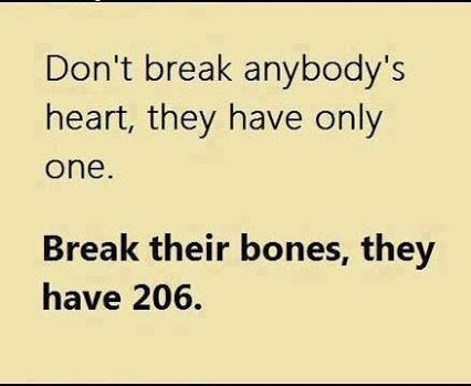 dont break heart, break bones