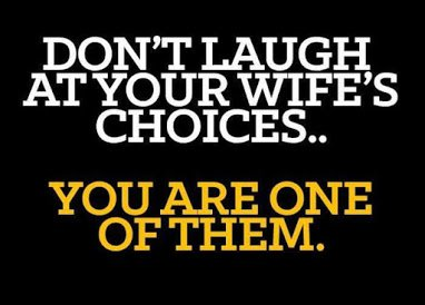dont laugh at ur wife coices you are one of them