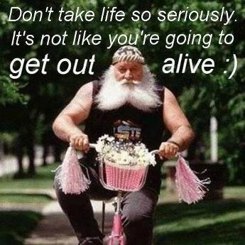 dont take life too seriously