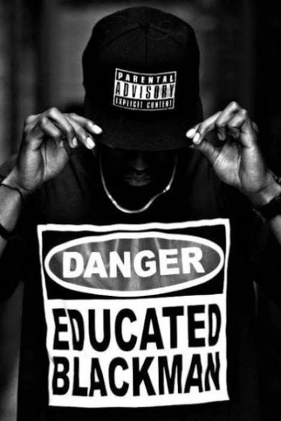 Danger Educated Black Man