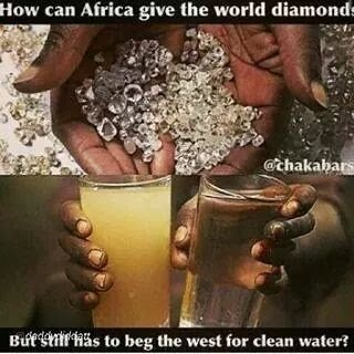 africa gives diamond and beg for water