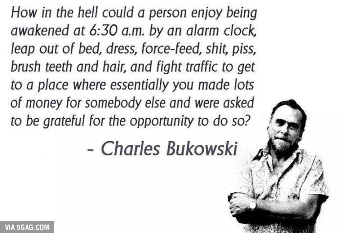 charles buwoski on modern slavery