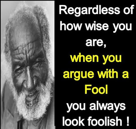 dont argue wt fool