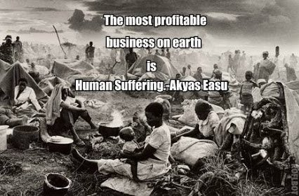 human suffering is the most profitable biz