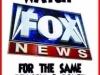 i dont watch fox news