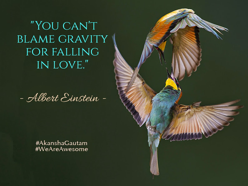 You can't blame gravity for falling in love