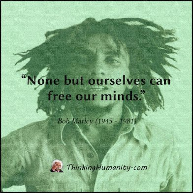 bob marley none but ourselves can free our mind
