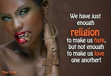 enough religion to make us hate