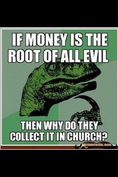 if money is the root of all evil