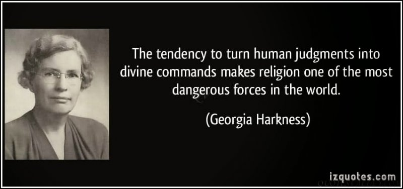 the-tendency-to-turn-human-judgments-into-divine-commands-makes-religion-one-of-the-most-dangerous-forces-in-the-world