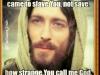 iam your slaver not yor saviou