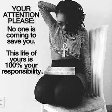 your life is your responsibility