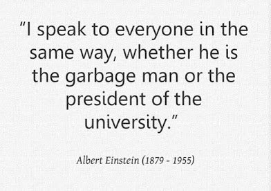 albert einstein i speak to everyone the same way