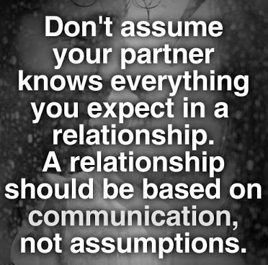 best-love-quotes-Dont-assume-your-partner-knows-everything-you-expect-in-a-relationship