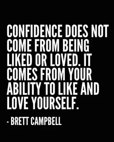 confidence comes from loving yourself