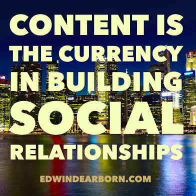 content is teh currency in building social relationship