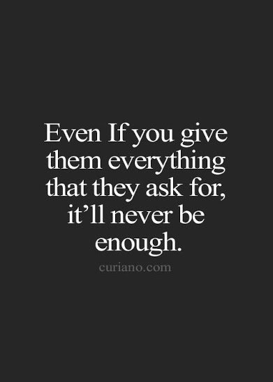 even if you give them everything