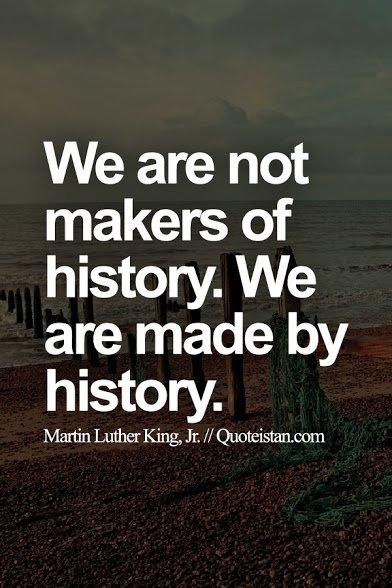 history makes us
