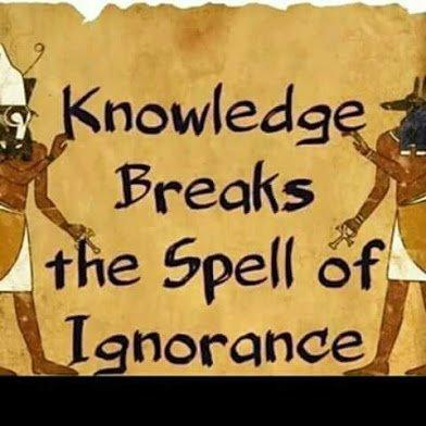 knowledge breaks teh spell of ignorance