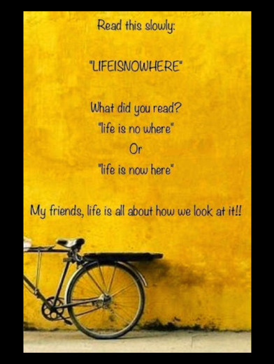 life is how yo look at it