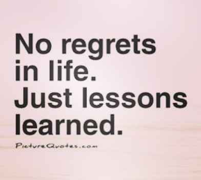 no regrets lesson learned