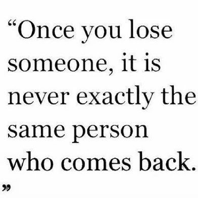 once you lose someone