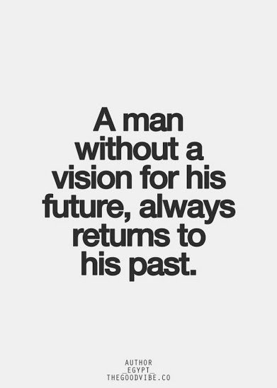 people without vision always return to their past