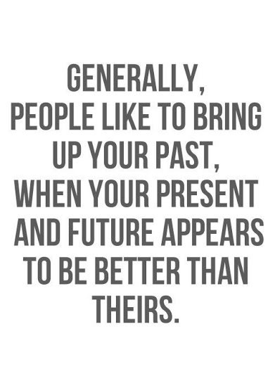 ppl talk about your past