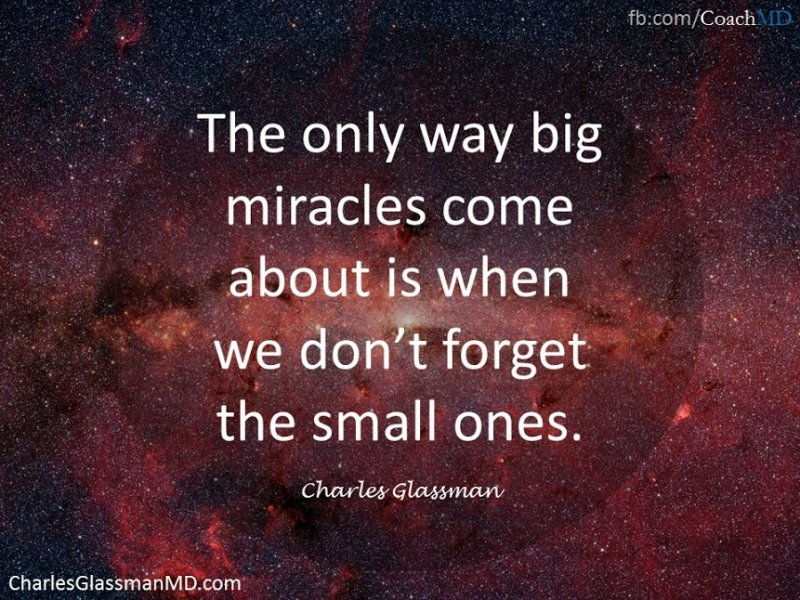 remember the small miracles