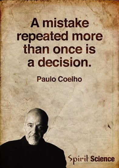 repeated mistake is a decision