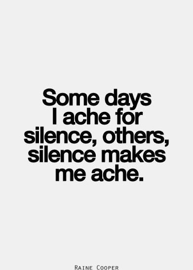 sometimes i ache for silence