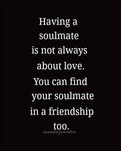 soulmate is not always about love