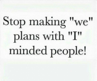stop making we plans with i people
