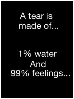 tears is made of 1 percent water