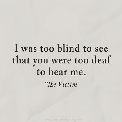 too blind to see that you are too deaf to hear me