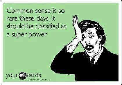 common sense is so rare nowadays