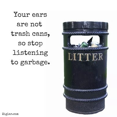dont listen to garbage