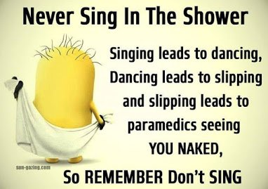dont sing in the shower