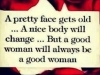 a good woman is always a good woman