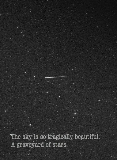 sky is the graveyard of stars