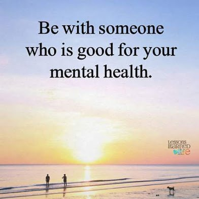 be with someone who is good for your mentall health