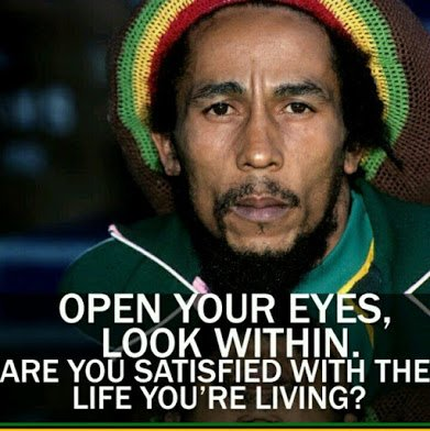 bob marley open your eyes and look within