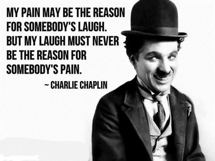 charlie chaplain on wish not to cause pain