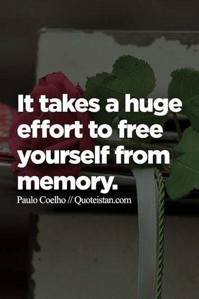 coelho it takes efforts to erase memory