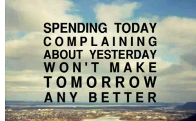 complaining does not improve situation