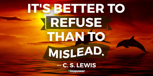 cs lewis better to refuse than to mislead