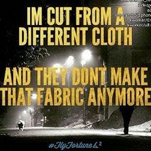 iam cut from a different fabric