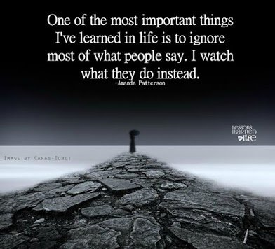 ignore what people say and watch what they do