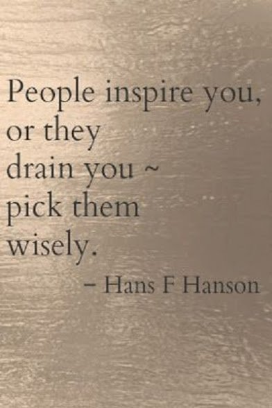 people inspire or drain you